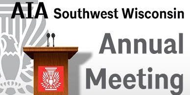AIA SW WI Annual Meeting and Member Celebration