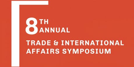 8th Annual Trade & International Affairs Symposium - Student Sign Up tickets