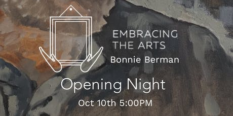 Embracing the Arts - Bonnie Berman Opening Night tickets