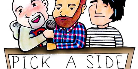 Pick a Side Stupid Comedy Debate Show tickets