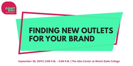 Finding  New Outlets for Your Brand tickets