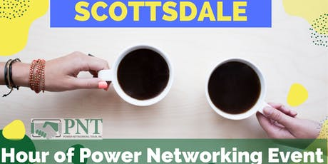 10/8/19 - PNT Scottsdale - FREE Hour of Power Networking Event tickets