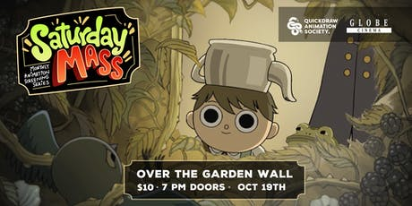 Saturday MASS: Over the Garden Wall tickets