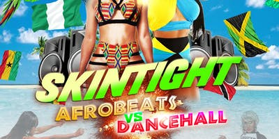 Black Diamond Ent X F.A.B Empire Presents  Skintight: AfrobeatsVSDancehall
