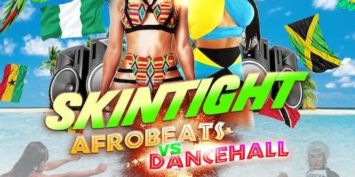 Black Diamond Ent X F.A.B Empire Presents  Skintight: AfrobeatsVSDancehall