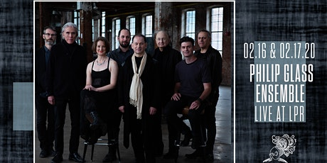 """Philip Glass Ensemble performs """"Music in Twelve Parts""""  (Parts 4, 5 & 6) tickets"""