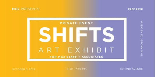 SHIFTS: Art Exhibit by MG2