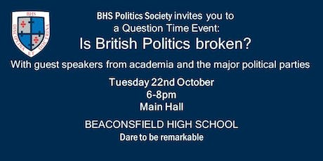 BHS Politics Society Question Time Event: Is British Politics Broken? tickets
