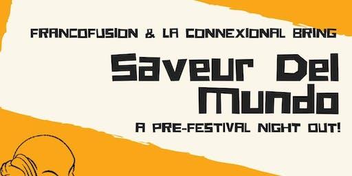 Saveur Del Mundo: A Pre-Festival Night Out