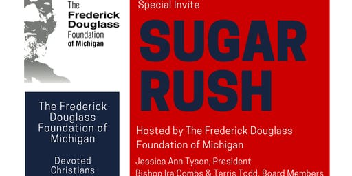 Sugar Rush Hosted by The Frederick Douglass Foundation of Michigan