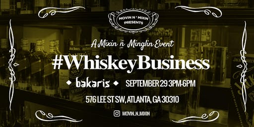 Mixin N Minglin: Whiskey Business