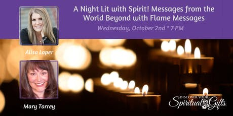 A Night Lit with Spirit! Messages from the World Beyond with Flame Messages tickets