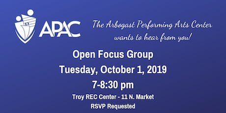 Arbogast Performing Arts Center - Open Focus Group tickets
