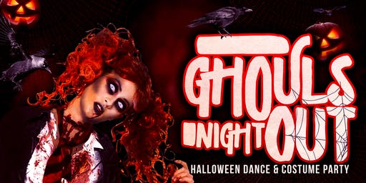 Ghouls Night Out! Halloween Dance & Costume Party!