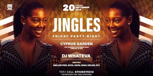 JINGLES FRIDAY PARTY NIGHT + BIRTHDAY PARTIES