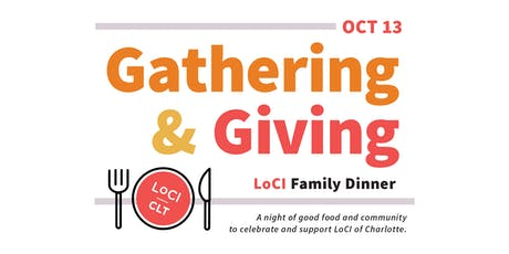 Gathering and Giving:  CLT LoCI Family Dinner tickets