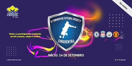 11º Torneio de Futebol Society Cinquentão da Asbac - Por Sorteio ingressos