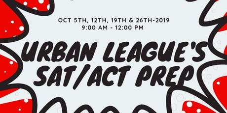 Urban League SAT/ ACT Prep Workshops- Greenville  Fall 2019 tickets