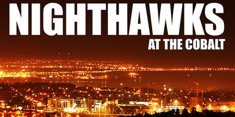 Nighthawks at the Cobalt - Saturday, October 5th tickets