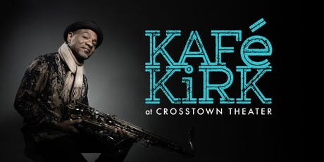 Kafé Kirk with special guest Wycliffe Gordon tickets