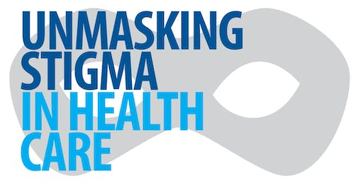 Unmasking Stigma in Healthcare