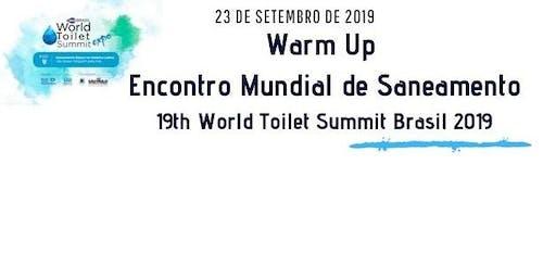 Warm up - Encontro Mundial de Saneamento - 19th World Toilet Summit 2019