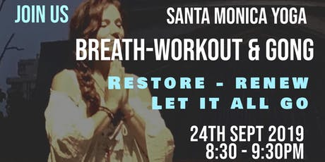 BreathWorkout & Gong ~ Renew Your Mind, Body and Spirit tickets