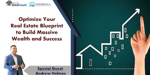 Optimize Your Real Estate Blueprint to Build Massive Wealth and Success