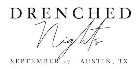 DRENCHED NIGHT - AUSTIN, TX tickets