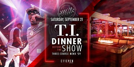 Dinner before the Show: T.I. tickets