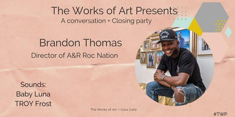 The Works of Art Presents: A Conversation and Closing Party tickets