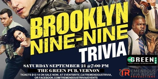 Brooklyn Nine-Nine Trivia Night at The Green Pub VERNON
