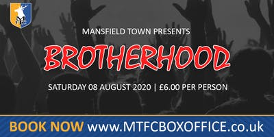 Brotherhood The Chosen One '2020 Summer Tour' Mansfield Town Football Club