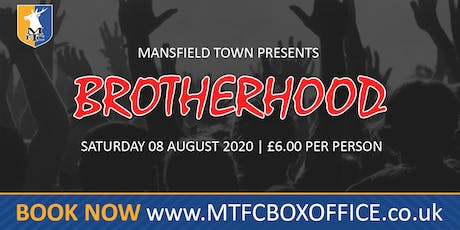 Brotherhood The Chosen One '2020 Summer Tour' Mansfield Town Football Club tickets
