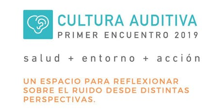 Encuentro de Cultura Auditiva entradas