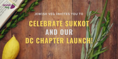 Jewish Veg Sukkot Celebration and DC Launch tickets