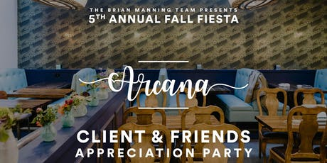 5th Annual Fall Fiesta - Client & Friends Appreciation Party at Arcana tickets