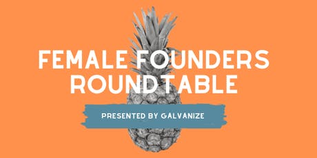 Female Founders Roundtable Series // Leadership & Management tickets