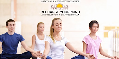 Recharge Your Mind - An Introduction to the Happiness Program tickets
