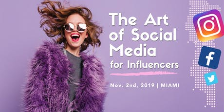 The Art of Social Media for INFLUENCERS tickets