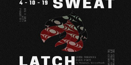 Sweatlatch | Queer Indigenous Dance Party tickets