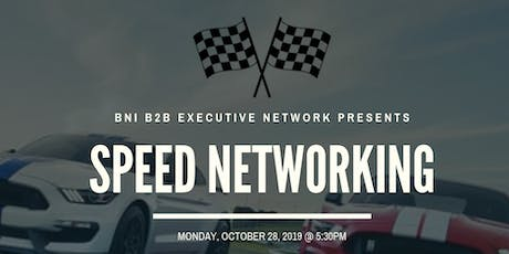 BNI B2B EXECUTIVE NETWORK SPEED NETWORKING NIGHT tickets