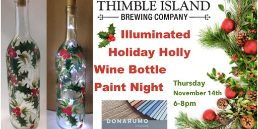 Illuminated Holiday Holly Wine Bottle Paint Night