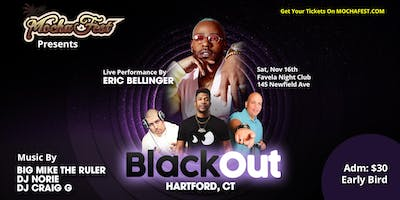 Black Out Hartford, CT (Mocha Fest)