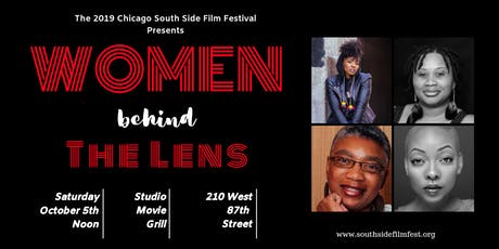 Women Behind The Lens - Presented by the Chicago South Side Film Festival tickets