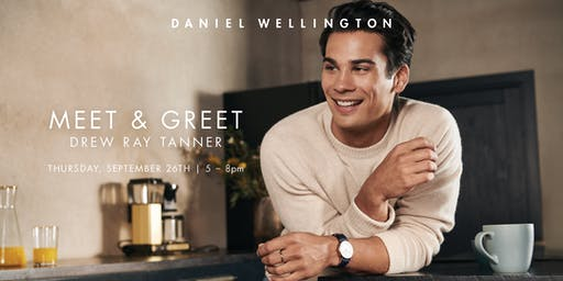 Daniel Wellington Meet and Greet with Drew Ray Tanner