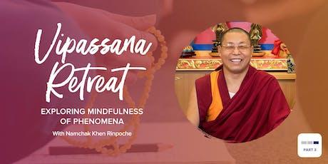 Vipassana Retreat: Exploring Mindfulness of Phenomena tickets