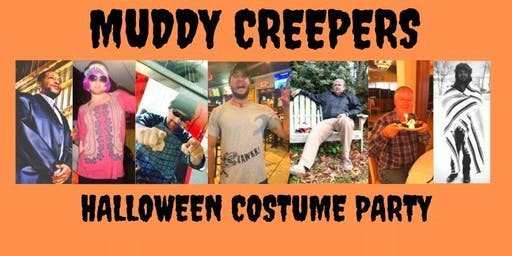 MUDDY CREEPERS HALLOWEEN COSTUME PARTY