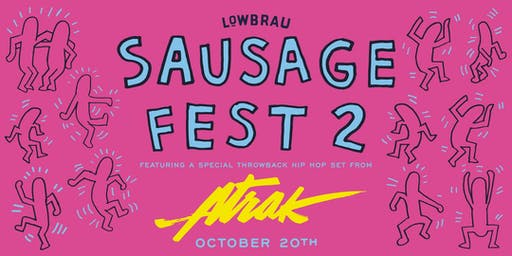 Today! SausageFest 2019 featuring A-Trak