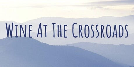 Wine At The Crossroads tickets